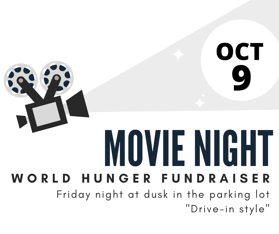 World Hunger drive-in movie night fundraiser Friday, October 23rd at FBCH at dusk